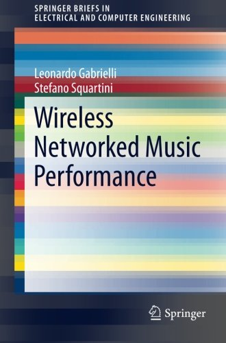 Wireless Networked Music Performance (SpringerBriefs in Electrical and Computer Engineering)