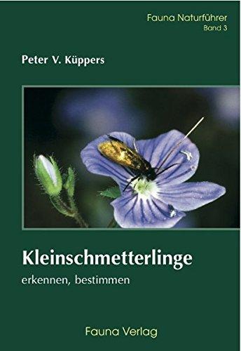 Kleinschmetterlinge: erkennen, bestimmen (Fauna Naturführer)