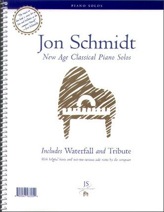 Jon Schmidt New Age Classical Piano Solos: Includes Waterfall and Tribute (All Of Me Piano Guys Sheet Music)