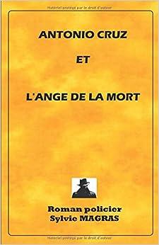 ANTONIO CRUZ ET L'ANGE DE LA MORT (Section de recherches d'Avignon) (French Edition)
