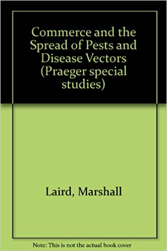Commerce and the Spread of Pests and Disease Vectors (Praeger special studies)