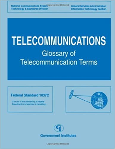 Telecommunications: Glossary of Telecommunications Terms by National Telecommunication Information Administration (1997-04-01)