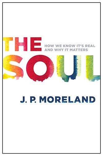 The Soul: How We Know It's Real and Why It Matters PDF
