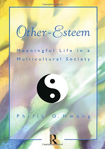 Other Esteem: Meaningful Life in a Multicultural Society (Accelerated Development)