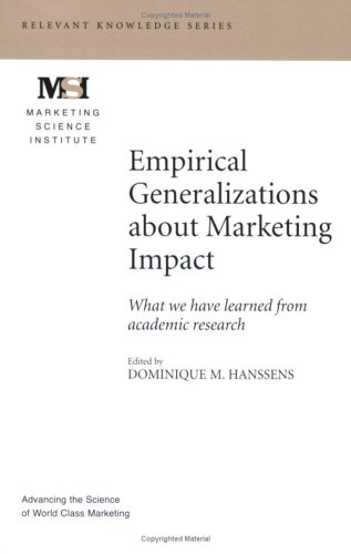 Empirical Generalizations about Marketing Impact (Marketing Science Institute (MSI) Relevant Knowledge Series)