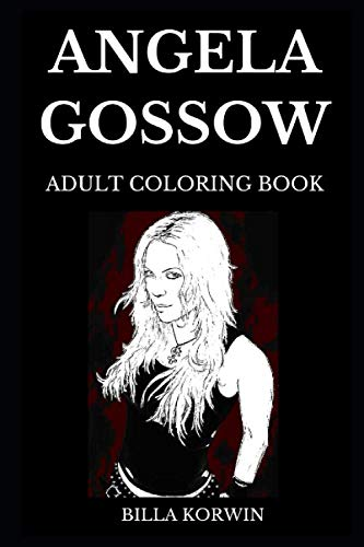 Angela Gossow Adult Coloring Book: Legendary Ex-Arch Enemy Vocalist and Famous Female Growler, Melodic Death Metal Queen and Dark Lyrics Inspired Adult Coloring Book (Angela Gossow Books)
