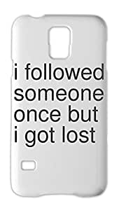 i followed someone once but i got lost Samsung Galaxy S5 Plastic Case