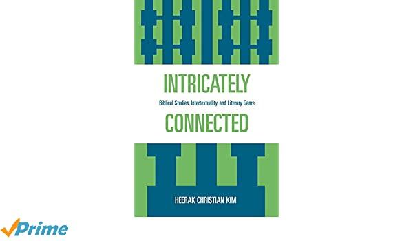 Intricately Connected: Biblical Studies, Intertextuality