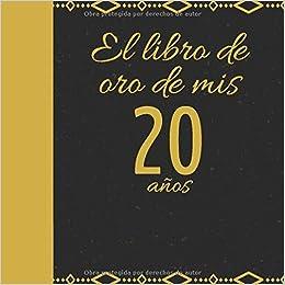 El libro de oro de mis 20 años: Libro de visitas fiesta de ...