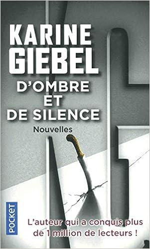 D Ombre Et De Silence Karine Giebel 9782266287159 Books
