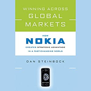 Winning Across Global Markets: How Nokia Creates Strategic Advantage in a Fast-Changing World Audiobook