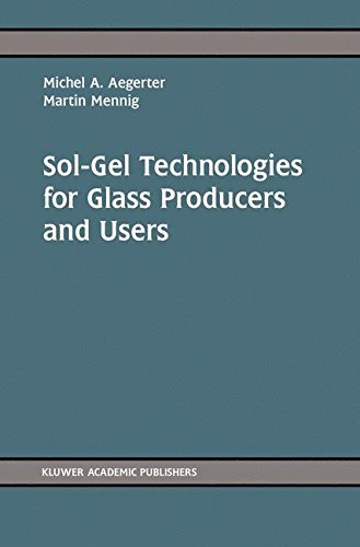 Sol Gel Technologies For Glass Producers And Users  2004 10 29