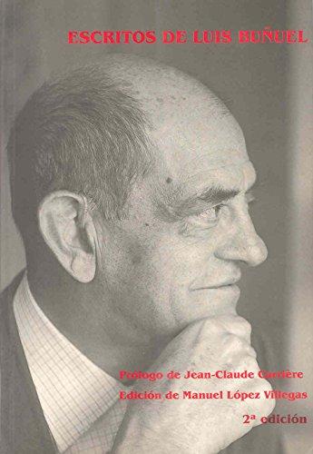 Escritos De Luis Bunuel (Fundidos En Negro) (Spanish Edition)