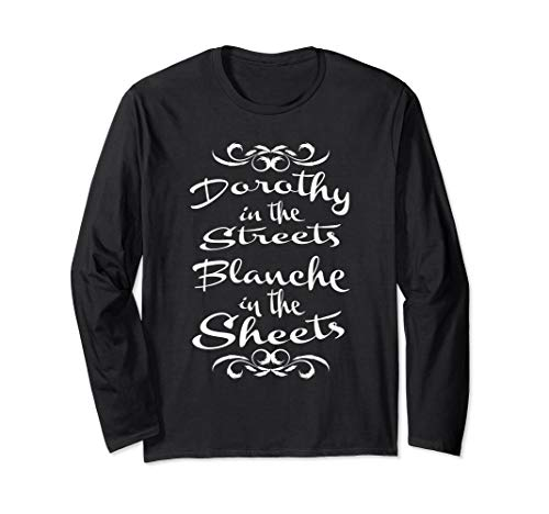 Dorothy in the Streets Blanche in the Sheets -