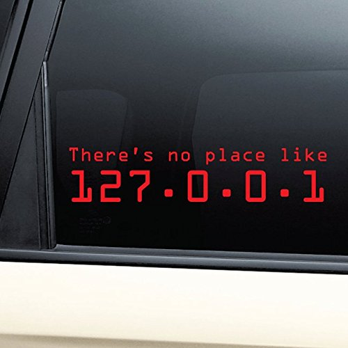 There's No Place Like 127.0.0.1 (Home) Vinyl Decal Laptop Car Truck Bumper Window Sticker - - Thinkpad Notebooks Linux
