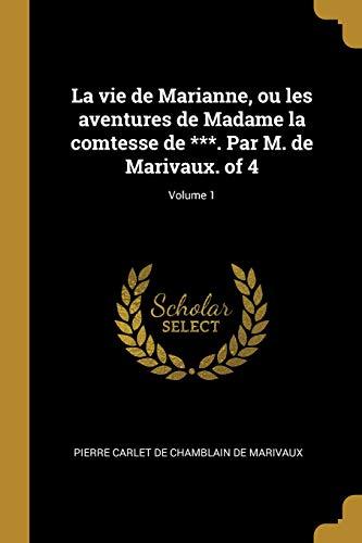 La Vie de Marianne, Ou Les Aventures de Madame La Comtesse de ***. Par M. de Marivaux. of 4; Volume 1