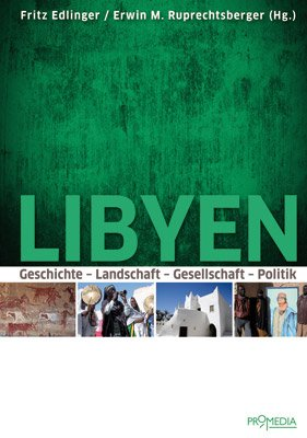 Libyen: Geschichte - Landschaft - Gesellschaft - Politik