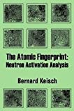 The Atomic Fingerprint, Bernard Keisch, 1410206548