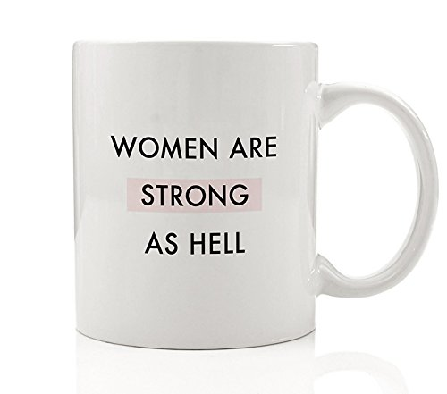 Women Are Strong As Hell Coffee Mug Gift Idea Female Strength Power Girl Millennial Fierce Warrior Pink Resist Birthday Christmas Present Woman Lady Boss - 11oz Ceramic Tea Cup by - Millennial Mall