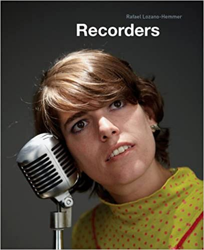Book Recorders: Rafael Lozano-Hemmer