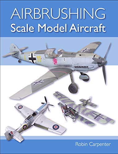 Airbrushing Scale Model Aircraft (Model Edition Plastic)
