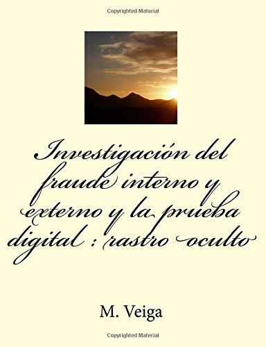 Descargar Libro Investigación Del Fraude Interno Y Externo Y La Prueba Digital : Rastro Oculto J. M. Ferro Veiga