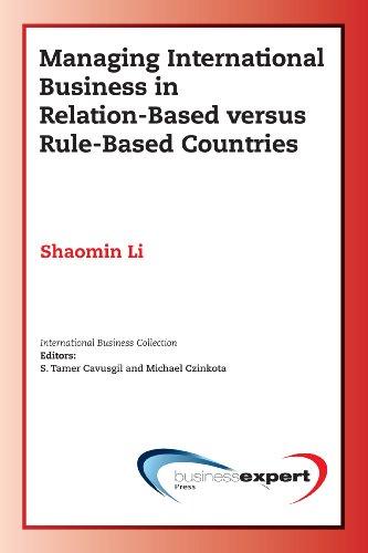 Managing International Business in Relation-Based versus Rule-Based Countries
