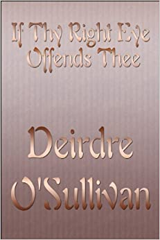 Book If Thy Right Eye Offends Thee