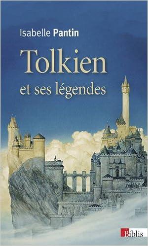 Télécharger en ligne Tolkien et ses légendes : Une expérience en fiction pdf epub