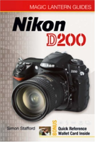 Camera Owners Manual - Magic Lantern Guides®: Nikon D200