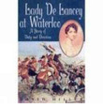 Read Online [(Lady De Lancey at Waterloo: A Story of Duty and Devotion )] [Author: David Miller] [Mar-2008] ebook