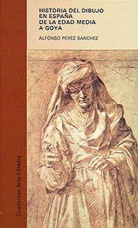 Historia del dibujo en España de la Edad Media a Goya Cuadernos ...