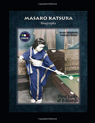 MASAKO KATSURA BIOGRAPHY: FIRST LADY OF BILLIARDS: Amazon.es: GALLEGOS ROSAS, JESUS HUMBERTO: Libros en idiomas extranjeros