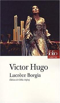 Lucrèce Borgia par Hugo