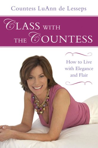 Download Class with the Countess: How to Live with Elegance and Flair PDF Text fb2 book