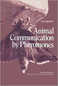 animal communication by pheromones h h shorey