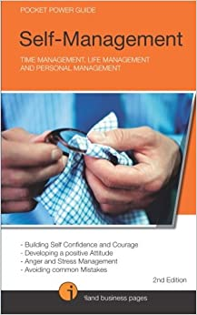 Self-Management: Time Management, Life Management and Personal Management