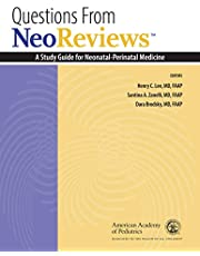 Questions From NeoReviews: A Study Guide for Neonatal-Perinatal Medicine