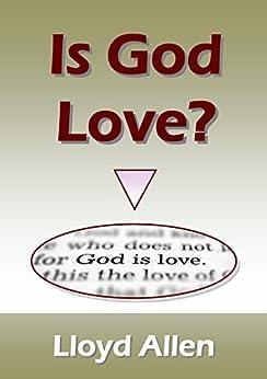 Is God Love? by [Allen, Lloyd]
