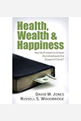 Health, Wealth & Happiness: Has the Prosperity Gospel Overshadowed the Gospel of Christ? (Paperback) - Common Paperback