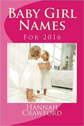 Baby Girl Names: For 2016