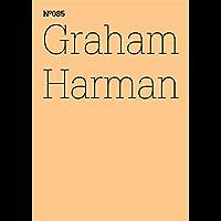 Graham Harman: Der dritte Tisch (dOCUMENTA (13): 100 Notes - 100 Thoughts, 100 Notizen - 100 Gedanken # 085) (dOCUMENTA (13): 100 Notizen - 100 Gedanken 85) (German Edition)