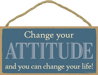 Change Your Attitude And You Can Change Your Life Rustic Wood Sign Plaque Home Sign Decor Wall Plaque