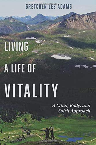 Living a Life of Vitality: A Mind, Body, and Spirit Approach