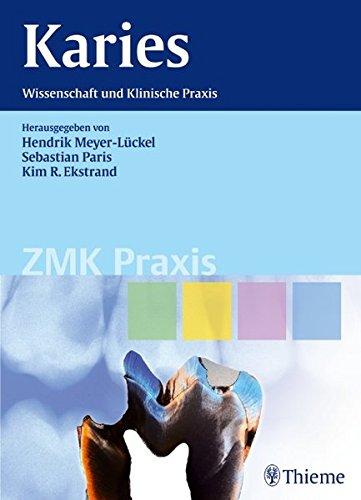 Karies: Wissenschaft und Klinische Praxis (ZMK Praxis)