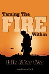 Taming The Fire Within: Life After War Kindle Edition