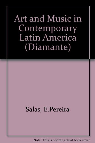Art and music in contemporary Latin America: A lecture delivered on the 16th May 1967 at Canning House, 2 Belgrave Square, London S.W.1, (Diamante) ()