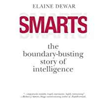 Smarts: computing slime molds, political primates, masterful plants, altruistic robots, amoeba machines, signals, spies, the brilliant life and mysterious death of Alan Turing, and the boundary-busting story of intelligence
