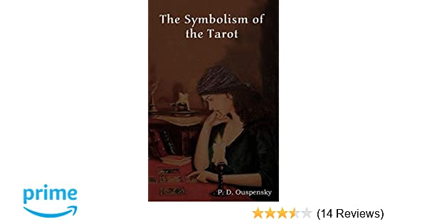 The Symbolism Of The Tarot P D Ouspensky 9781604442540 Amazon