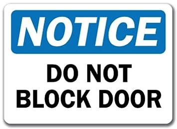 Notice Sign - Do Not Block Door - 10\u0026quot; x 14\u0026quot; ...  sc 1 st  Amazon.com & Amazon.com : Notice Sign - Do Not Block Door - 10\